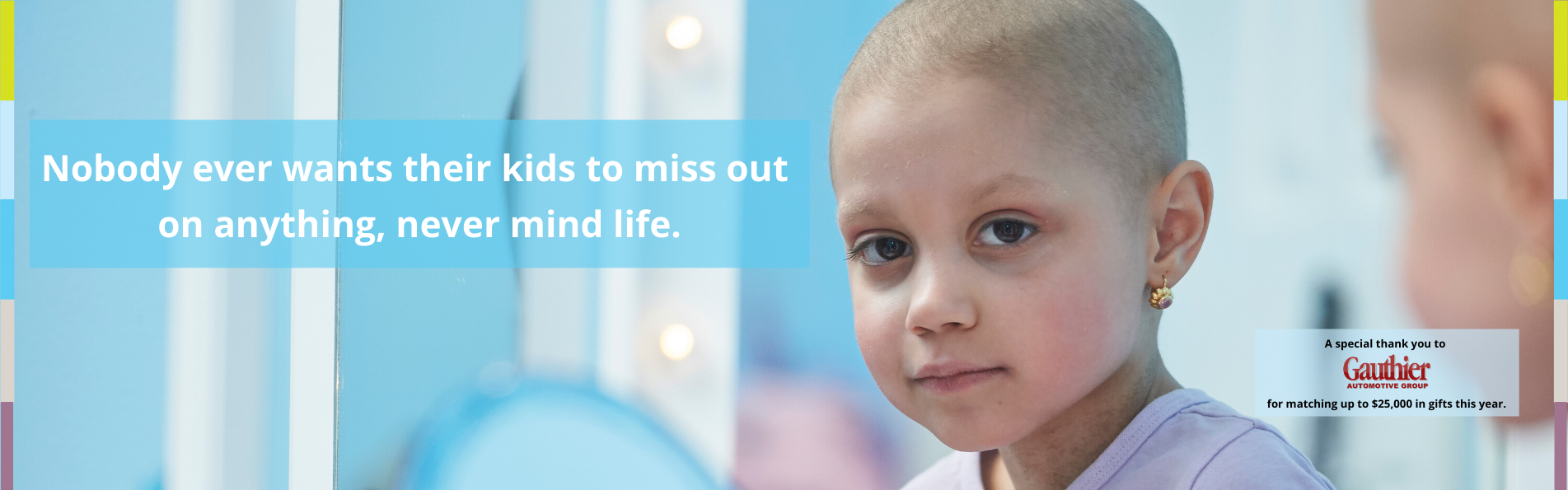 Your donation will help change the course of cancer in Manitoba.